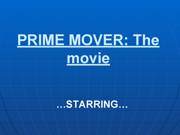 Preview of Prime Mover Powerpoint