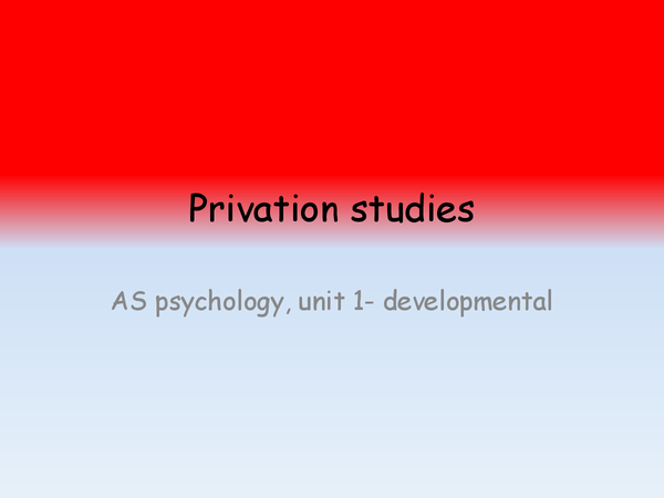 Preview of privation studies and evaluations