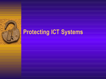 Preview of Protecting ICT systems