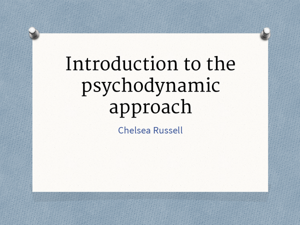 Preview of Psychodynamic Approach - Introduction and methodology