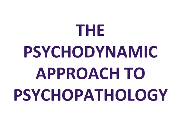 Preview of Psychodynamic Approach to Psychopathology, + therapies!
