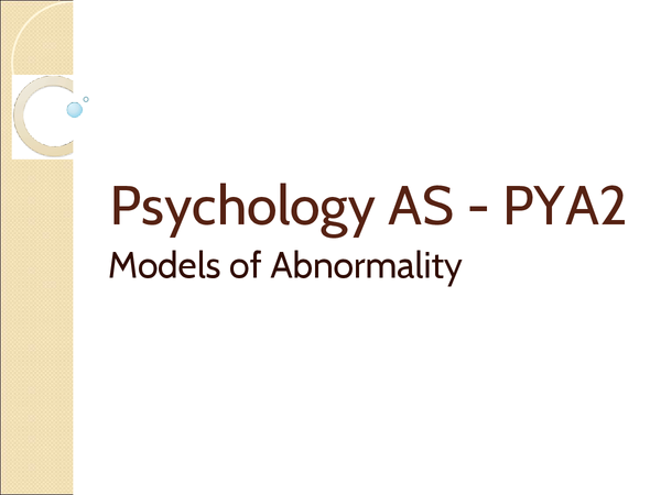 Preview of Psychology AS - PYA2 Models of Abnormality