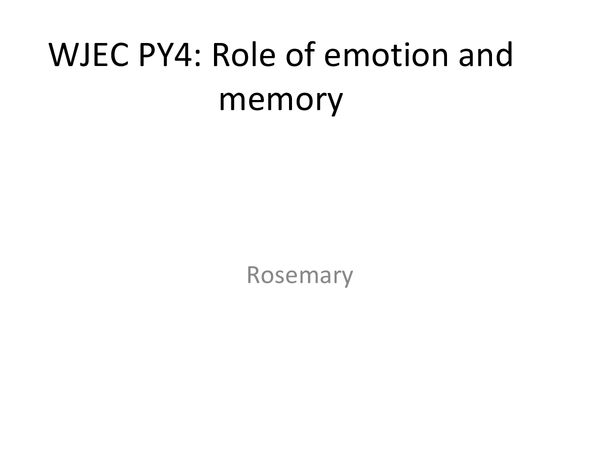 Preview of PY4: Role of emotion in memory