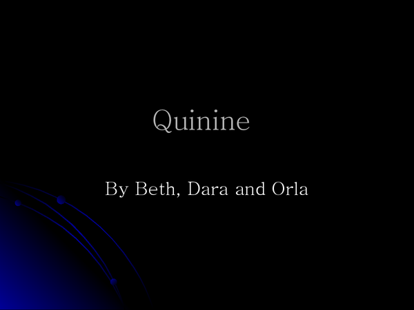 Preview of QUININE PRESENTATION :)
