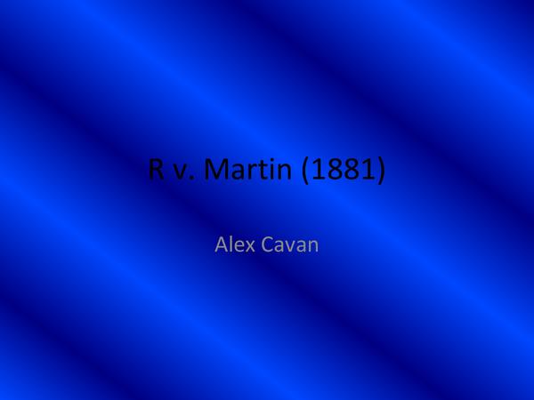 Preview of R v. Martin (1881)
