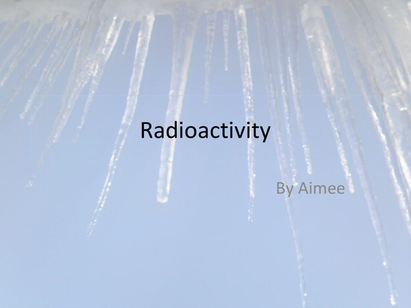 Preview of radioactivity powerpoint
