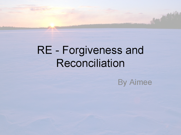 Preview of Re - forgiveness and reconciliation