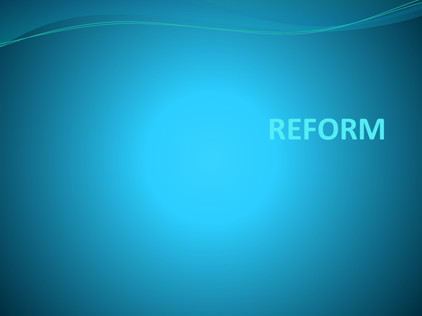 Preview of reform