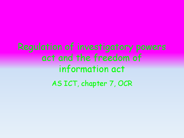 Preview of Regulation of investigatory powers act, freedom of information act