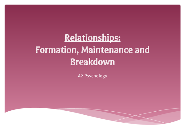 Preview of Relationships; Formation, Maintenance and Breakdown
