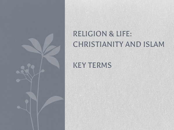 Preview of Religion & Life - Christianity & Islam - Key Terms
