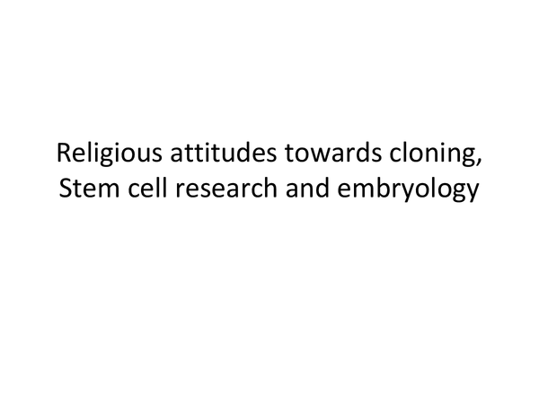 Preview of Religious Attitudes Towards Cloning, Stem Cell Research and embryology