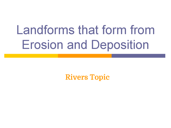 Preview of Rivers - Landforms from Erosion and Deposition