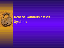 Preview of Role of communication systems