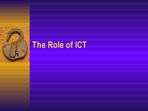 Preview of Role of ICT