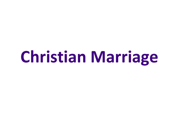 Preview of Roman Catholicism Ethics Topic 2 - Christian Marriage