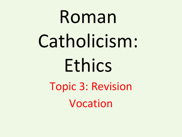 Preview of Roman Catholicism Ethics Topic 3 - Christian Vocation