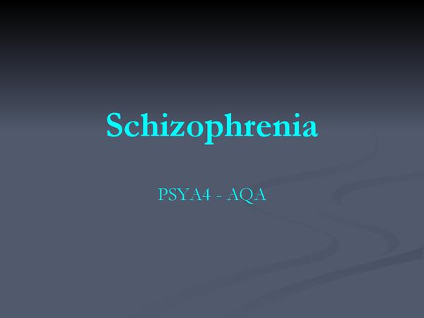 Preview of Schizophrenia - PSYA4 AQA