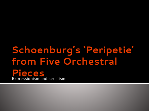 Preview of Schoenburg's 'Peripetie' from Five Orchestral Pieces, Expressionism and Serialism