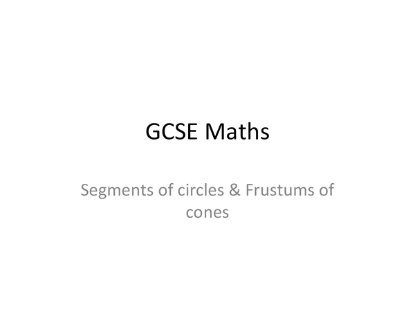 Preview of Segments of circles & Frustums of cones