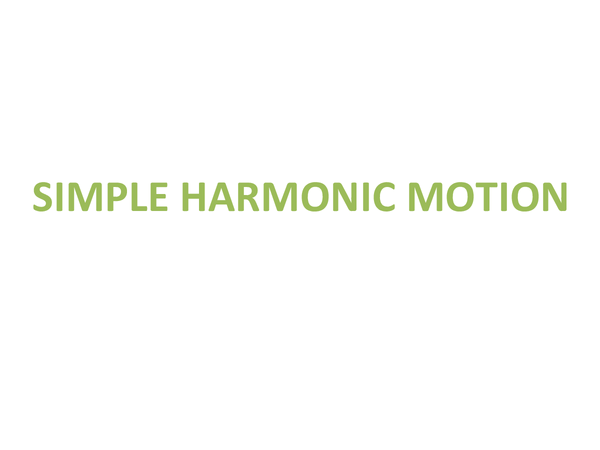 Preview of Simple Harmonic Motion (Unit 1 Module 2 OCR)