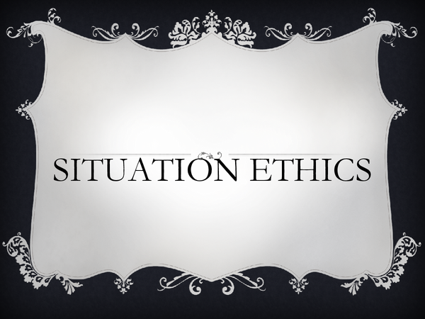 Preview of Situation ethics summary