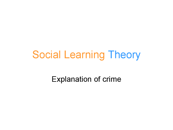 Preview of Social Learning Theory: Explanation of Crime
