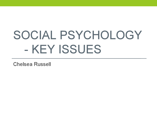 Preview of Social Psychology - Summary of Key issues