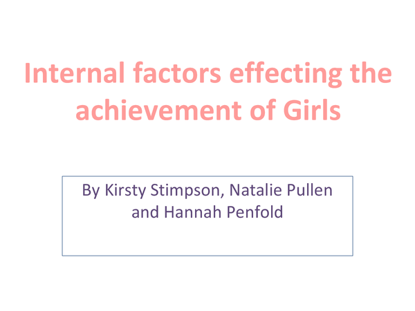 Preview of Sociology AS, Education, Internal Factors Affecting Achievement in Girls