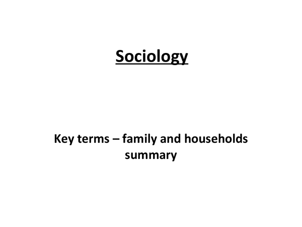Preview of Sociology - key terms of family and households