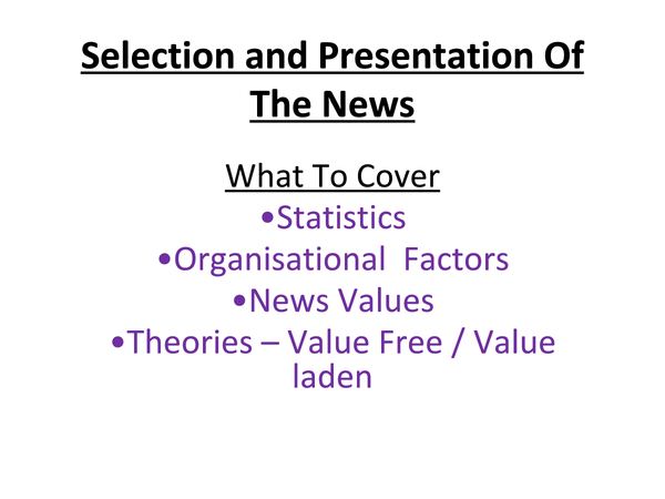 Preview of Sociology Mass Media : Selection & Presentation Of The News