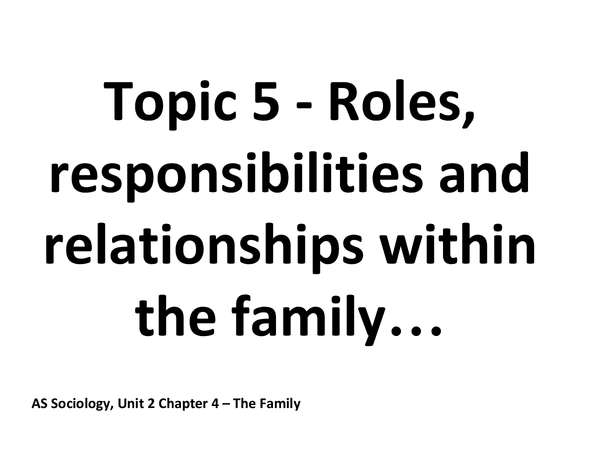 Preview of Sociology-Roles, Responsibilities and Relationships within the family