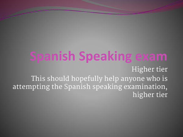 Preview of spanish higher speaking exam tips