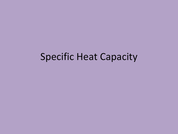Preview of Specific Heat Capacity