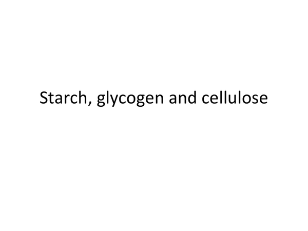 Preview of Starch, glycogen and cellulose