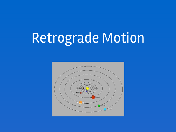 Preview of Stars, planets, retrograde motion, movement, orbit, Earth, Sun, P7, GCSE physics