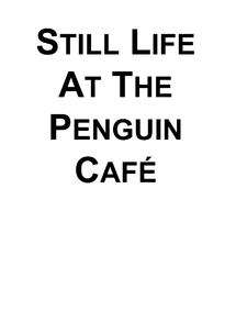 Preview of Still Life At The Penguin Cafe: Revision