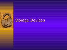 Preview of Storage Devices