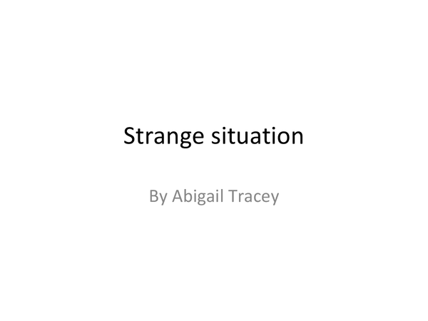 Preview of Strange situation... Mary Ainsworth