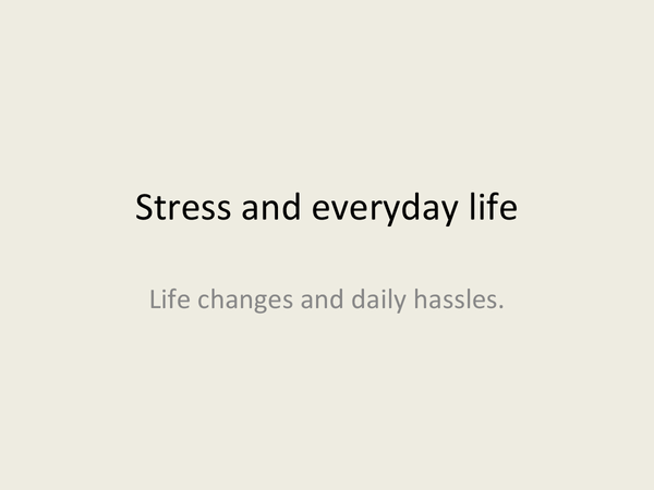 Preview of Stress and everyday life - daily hassles and uplifts