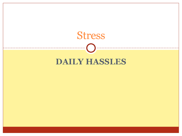 Preview of Stress: Daily Hassles