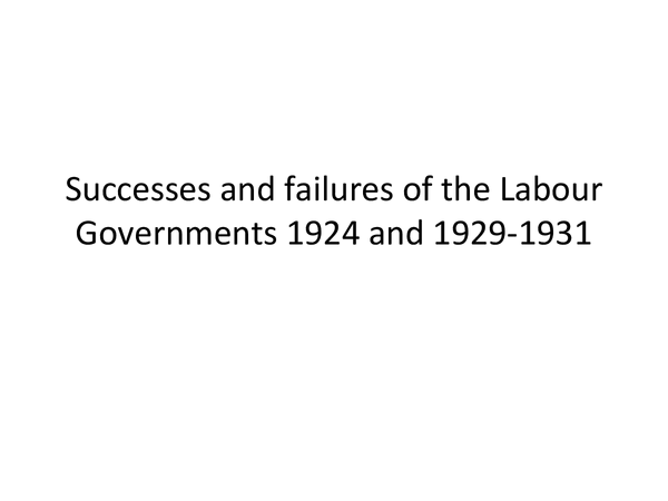 Preview of Successes and failures of the Labour Governments 1924 and 1929-1931