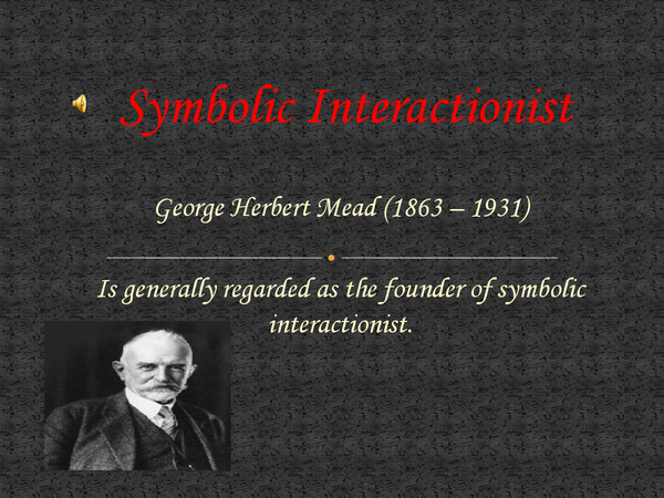 Preview of Symbolic Interactionism- Mead