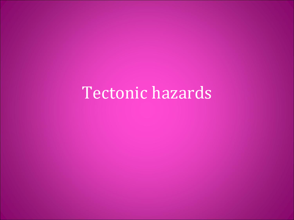 Preview of Tectonic hazards - powerpoint