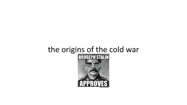 Preview of The Origins of the Cold War 1945-1949