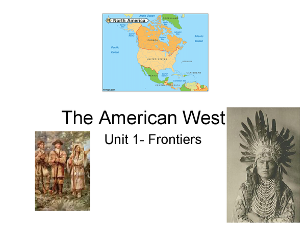 Preview of The american west- Frontiers