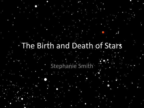 Preview of The Birth and Death of Star, P7, Physics, GCSE