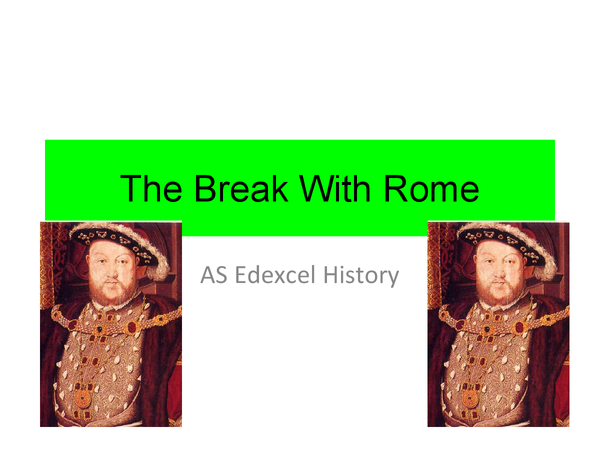 Preview of The Break With Rome and The Royal Supremacy