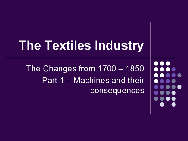 Preview of The British Textiles Industry 1700's-1850's