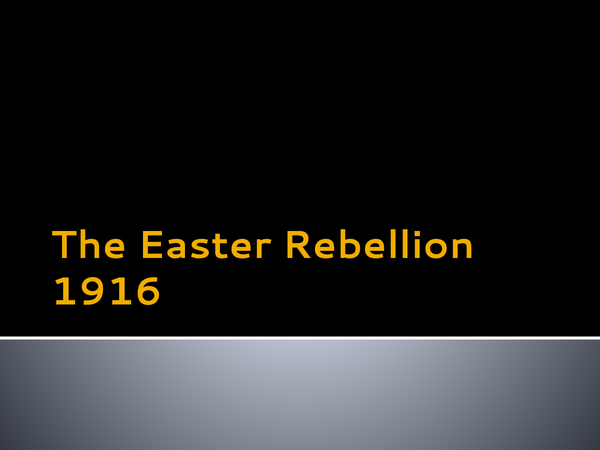 Preview of The Easter Rebellion - 1916